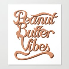 Peanut Butter Vibes Canvas Print