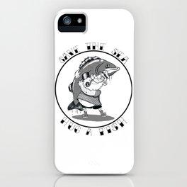 save the sea hug a fish iPhone Case