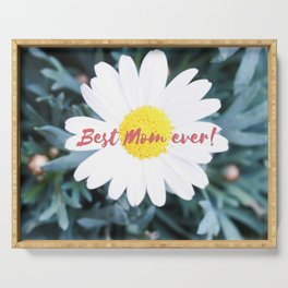 """SMILE """"Best Mom ever!"""" Edition - White Daisy Flower #1 Serving Tray"""