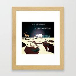 No winter lasts forever 3 Framed Art Print