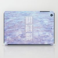 wanderlust iPad Cases featuring Wanderlust by nessieness