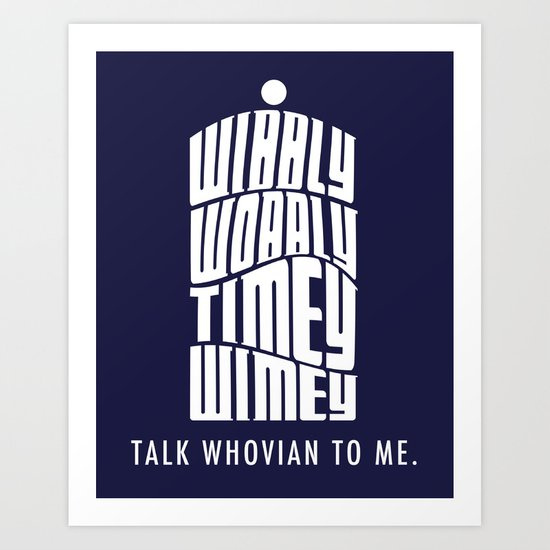 Talk Whovian to Me Art Print