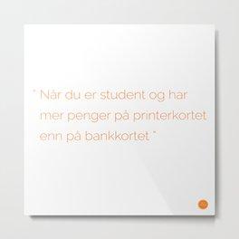 Studentlife Metal Print