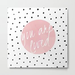 You are loved- Polkadots & Typography Metal Print
