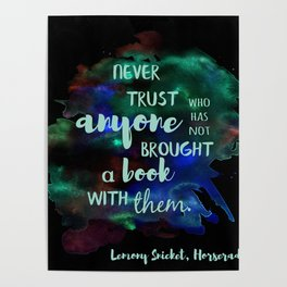 NEVER TRUST SOMEONE WITHOUT A BOOK | LEMONY SNICKET Poster