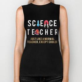 Science Teacher Gift   Like a Normal Teacher But Cooler Gift Biker Tank