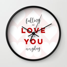Falling in Love with You Everyday Wall Clock
