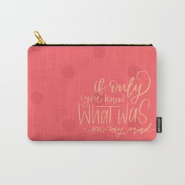 If only you knew what was on my mind Carry-All Pouch
