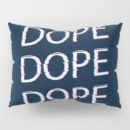 DOPE AF Pillow Sham
