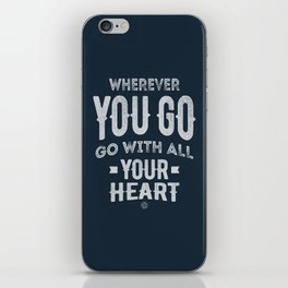 Go With All Your Heart iPhone Skin