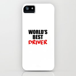 worlds best driver funny saying iPhone Case