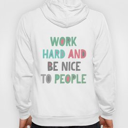 Work Hard and Be Nice Hoody