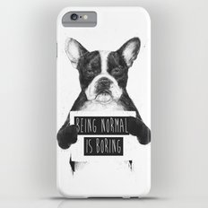 Being normal is boring iPhone 6s Plus Slim Case