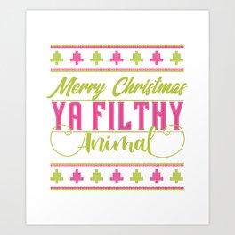 Ya Filthy Animal Merry Christmas Art Print