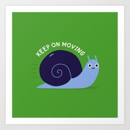 Keep On Moving Art Print