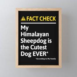 Himalayan Sheepdog Dog Owner Funny Fact Check Family Gift Framed Mini Art Print