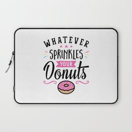 Whatever Sprinkles Your Donuts Typography Laptop Sleeve