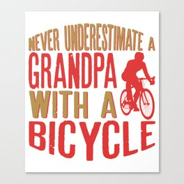Never Underestimate A Grandpa With A Bicycle Cool Funny Gift Canvas Print