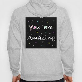 You are amazing positive quote Hoody