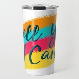 Hell Yes I Care - Proceeds Benefit United We Dream Travel Mug