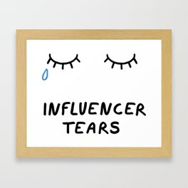 Influencer Tears Framed Art Print