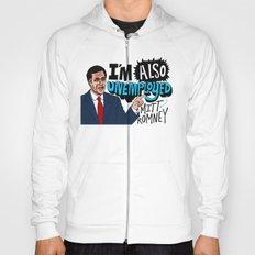 Mitt's also unemployed. Hoody