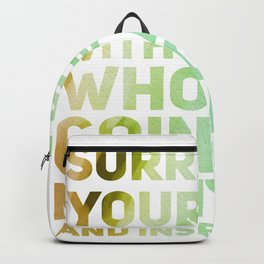 Surround Yourself Quote Green & Brown Backpack