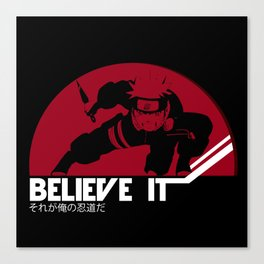 BELIEVE IT! Naruto Canvas Print