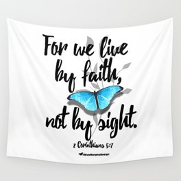 Live by Faith... Not by Sight Wall Tapestry