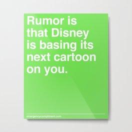 Rumor is... Metal Print