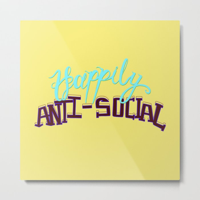 Happily Anti-social Metal Print