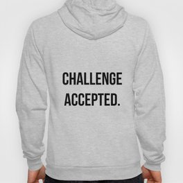 Challenge accepted Hoody