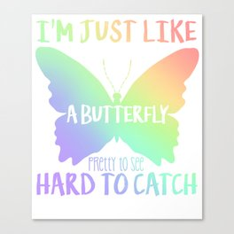 I'm Just Like A Butterfly Canvas Print