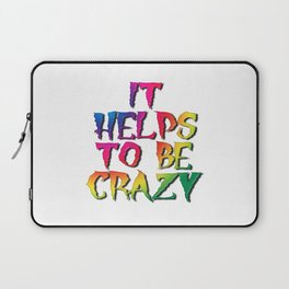 It Helps To Be Crazy Laptop Sleeve