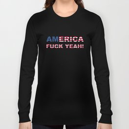 AMERICA FUCK YEAH writing with USA flag Long Sleeve T-shirt