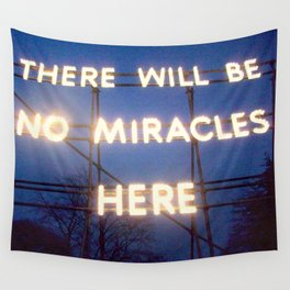 Neon - There Will Be No Miracles Here Wall Tapestry