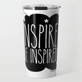 Inspire and Be Inspired Travel Mug
