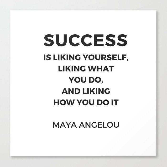 Maya angelou inspiration quotes success is liking yourself canvas maya angelou inspiration quotes success is liking yourself canvas print solutioingenieria Gallery