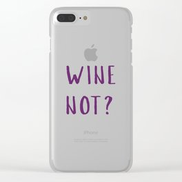 Wine Not? Clear iPhone Case