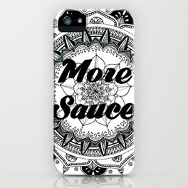 More Sauce Hand Drawn Mandala iPhone Case