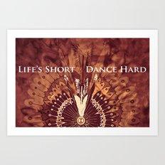 Dance Hard Art Print