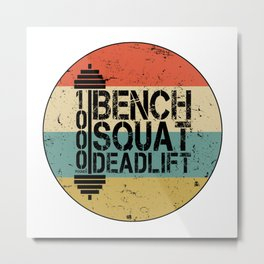 1000 Pounds Bench Squat Deadlift Powerlift Club Fitness Bodybuilder Bodybuilding Vintage Retro Metal Print
