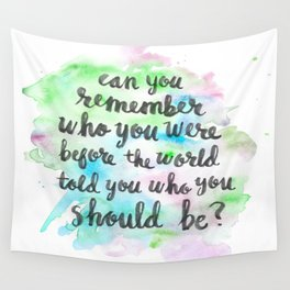 Can you remember who you were...? Wall Tapestry