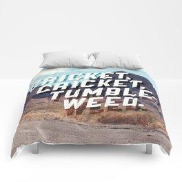 Cricket, cricket, tumbleweed. Comforters