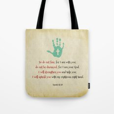 I will uphold you! Tote Bag