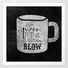 Enjoy A Warm Cup of Colon Blow  Art Print