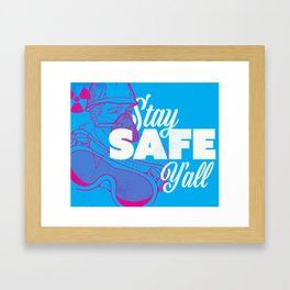 Stay Safe Y'all Framed Art Print