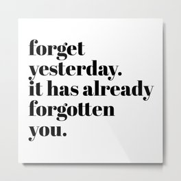 forget yesterday Metal Print