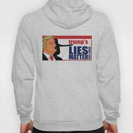 trump's Lies Matter Hoody