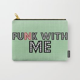 Funk With Me!! Carry-All Pouch